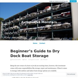 Beginner's Guide to Dry Dock Boat Storage – Automotive Monsters