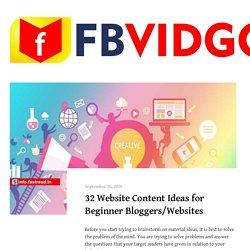 32 Website Content Ideas for Beginner Bloggers/Websites - FBVIDGO Blog - Facebook Video Downloader