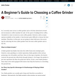 A Beginner's Guide to Choosing a Coffee Grinder