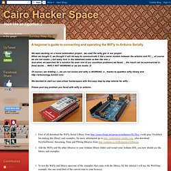 Cairo Hacker Space: A beginner's guide to connecting and operating the WiFly to Arduino Serially