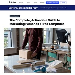 The Complete Beginner's Guide to Creating Marketing Personas