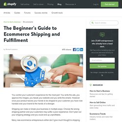 The Beginner's Guide to Ecommerce Shipping and Fulfillment