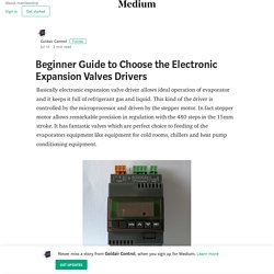 Beginner Guide to Choose the Electronic Expansion Valves Drivers