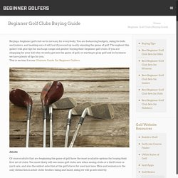 Beginner Golf Clubs Buying Guide