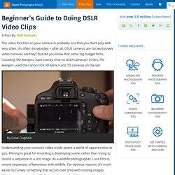 Beginner's Guide to Doing DSLR Video Clips