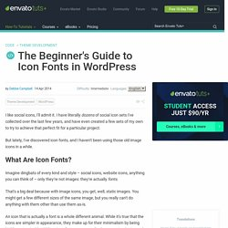The Beginner's Guide to Icon Fonts in WordPress