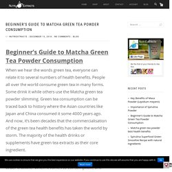 Beginner's Guide to Matcha Green Tea Powder Consumption