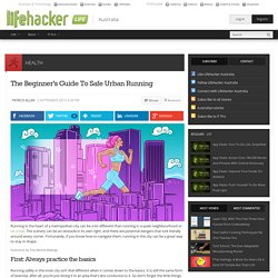 The Beginner's Guide To Safe Urban Running