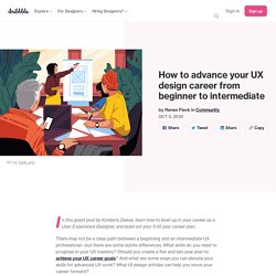 How to advance your UX design career from beginner to intermediate