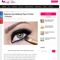 Beginner Eye Makeup Tips & Tricks –Tutorial