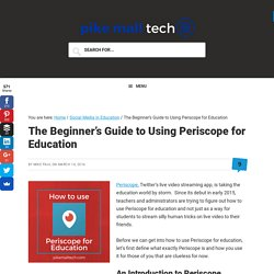 The Beginner's Guide to Using Periscope for Education - Pike Mall Tech