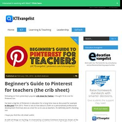 Beginner's Guide to Pinterest for teachers (the crib sheet)