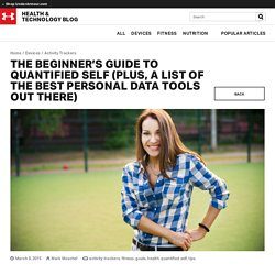 The Beginner's Guide to Quantified Self (Plus, a List of the Best Personal Data Tools Out There)