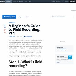 A Beginner's Guide to Field Recording, Pt 1