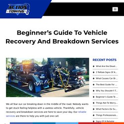Beginner's Guide To Vehicle Recovery And Breakdown Services