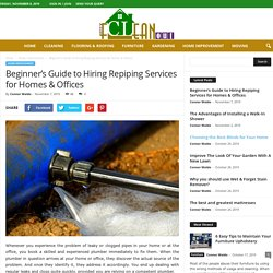Beginner's Guide to Hiring Repiping Services for Homes & Offices
