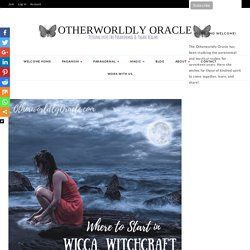 For the Beginner Pagan, Wiccan, & Witch: Tips & Resources to Get Started