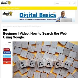Video: How to Search the Web Using Google - The Beehive
