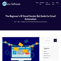 The Beginner's Of Gmail Sender Bot Guide for Email Automation