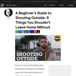 A Beginner's Guide to Shooting Outside: 5 Things You Shouldn't Leave Home Without