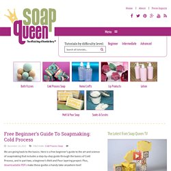 Free Beginner's Guide To Soapmaking: Cold Process