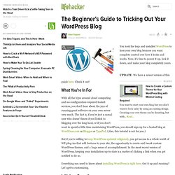 The Beginner's Guide to Tricking Out Your WordPress Blog -