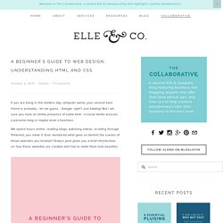 A Beginner's Guide to Web Design: Understanding HTML and CSS — Elle & Company