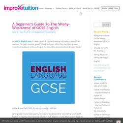 A Beginner's Guide To The 'Wishy-Washiness' of GCSE English