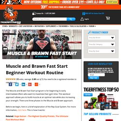 Muscle and Brawn Fast Start Beginner Workout Routine - Tiger Fitness