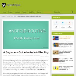 A Beginners Guide to Android Rooting