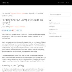 For Beginners A Complete Guide To Cycling - 10 oxen