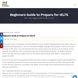 Beginners Guide to Prepare for IELTS - Abroad Education Consultants