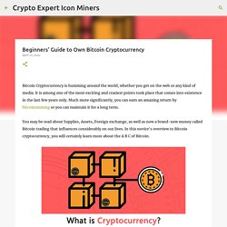 Beginners' Guide to Own Bitcoin Cryptocurrency
