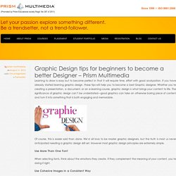 Graphic Design tips for beginners to become a better Designer - Prism Multimedia - Prism Multimedia