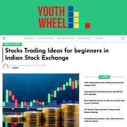 Stocks Trading Ideas for beginners in Indian Stock Exchange - Youthwheel