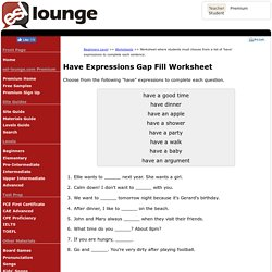 Beginners Level: Have Expressions Gap Fill Worksheet