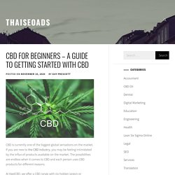 CBD For Beginners – A Guide To Getting Started With CBD – thaiseoads