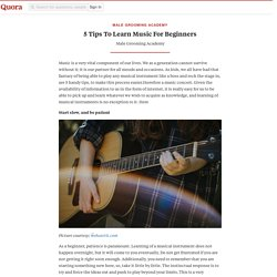5 Tips To Learn Music For Beginners - Male Grooming Academy - Quora