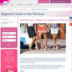 A Beginners Guide to Hair Removal