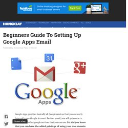 Beginners Guide To Setting Up Google Apps Email