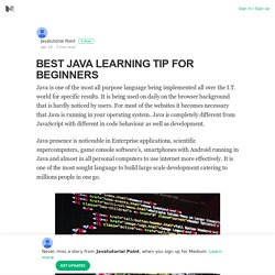 BEST JAVA LEARNING TIP FOR BEGINNERS – Javatutorial Point – Medium