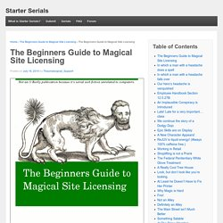 The Beginners Guide to Magical Site Licensing