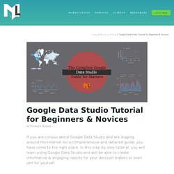 Google Data Studio Tutorial for Beginners & Novices — MarketLytics