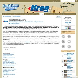 Tips for Beginners! - Kreg Jig Owners Community
