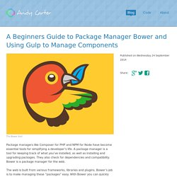 A Beginners Guide to Package Manager Bower and Using Gulp to Manage Components