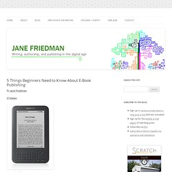 5 Things Beginners Need to Know About E-Book Publishing