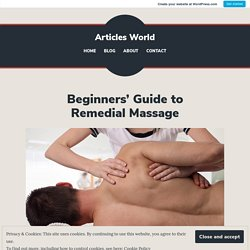 Beginners' Guide to Remedial Massage