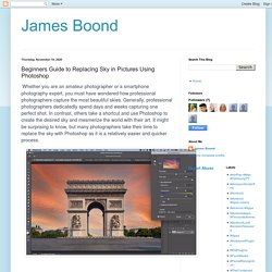 James Boond: Beginners Guide to Replacing Sky in Pictures Using Photoshop