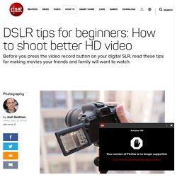 DSLR tips for beginners: How to shoot better HD video - CNET