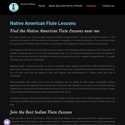 Online Flute Lessons for Beginners - Native American Flute Lessons - Spiccatohomeofmusic